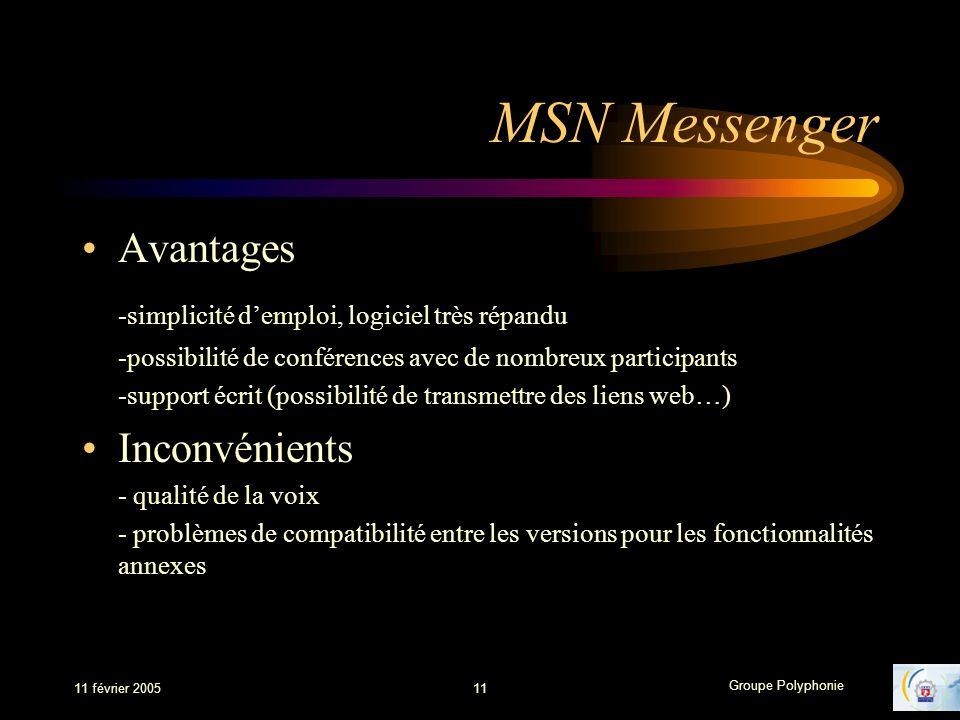 MSN Messenger Avantages -simplicité d'emploi, logiciel très répandu