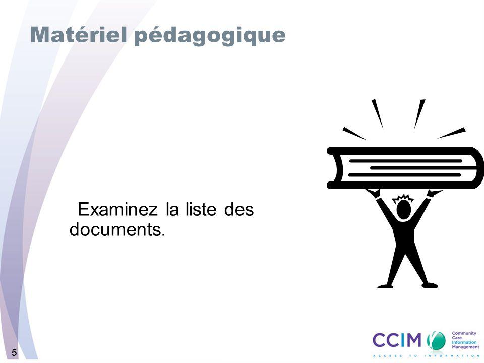Matériel pédagogique Examinez la liste des documents. 5 5 REMARQUES :