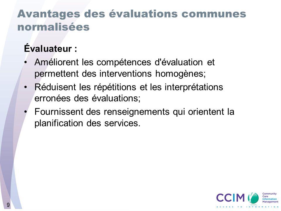 Avantages des évaluations communes normalisées