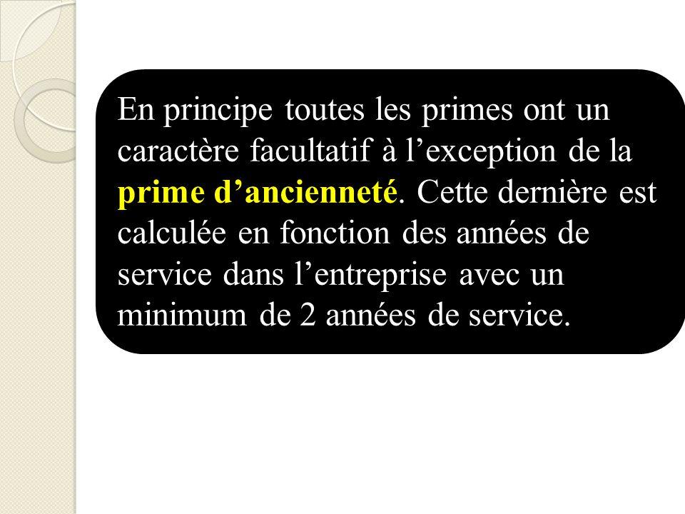 En principe toutes les primes ont un caractère facultatif à l'exception de la prime d'ancienneté.
