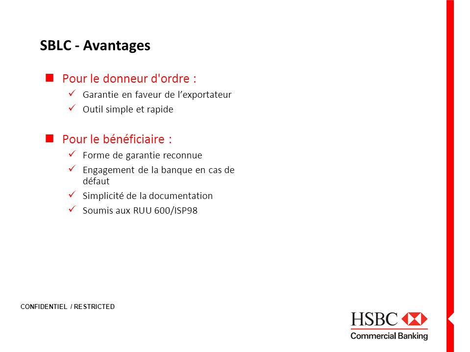 SBLC - Avantages Pour le donneur d ordre : Pour le bénéficiaire :