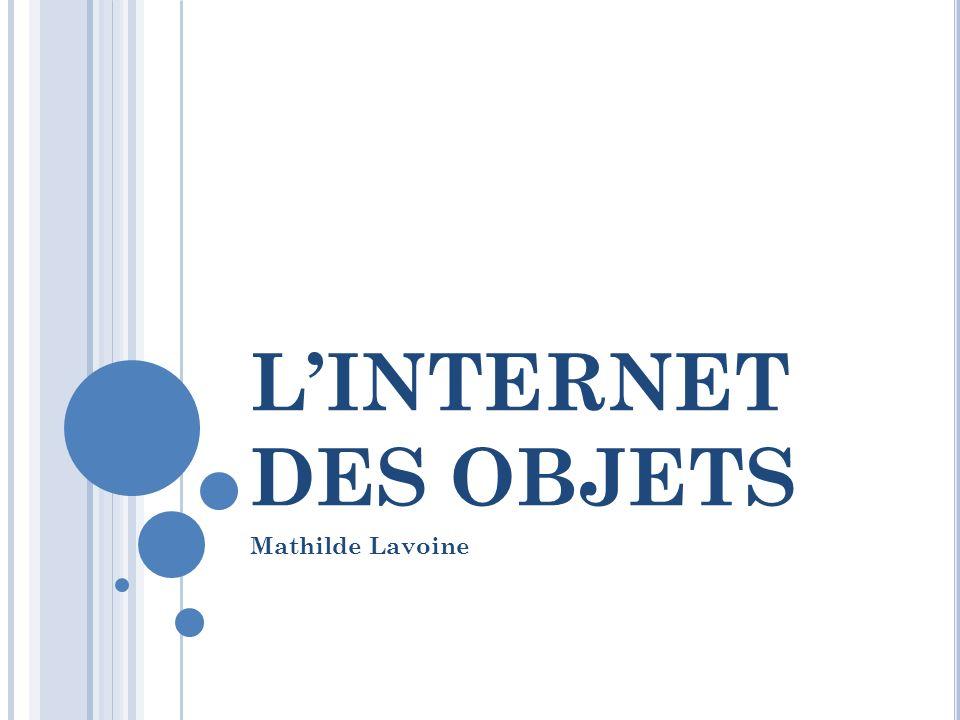 L'INTERNET DES OBJETS Mathilde Lavoine
