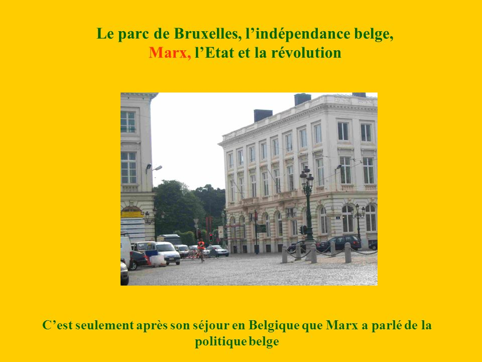 Le parc de Bruxelles, l'indépendance belge, Marx, l'Etat et la révolution