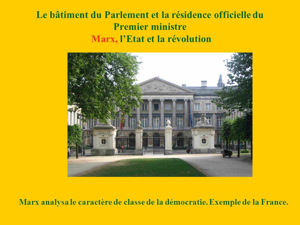 Le bâtiment du Parlement et la résidence officielle du Premier ministre Marx, l'Etat et la révolution