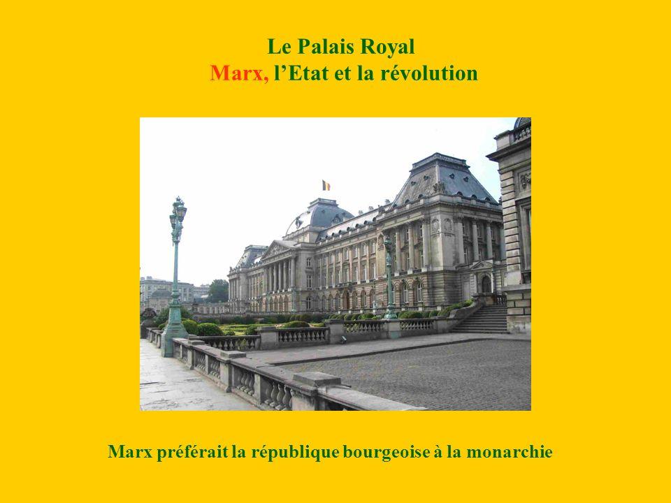 Le Palais Royal Marx, l'Etat et la révolution