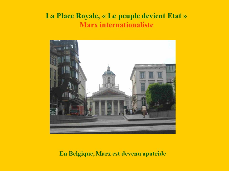 La Place Royale, « Le peuple devient Etat » Marx internationaliste