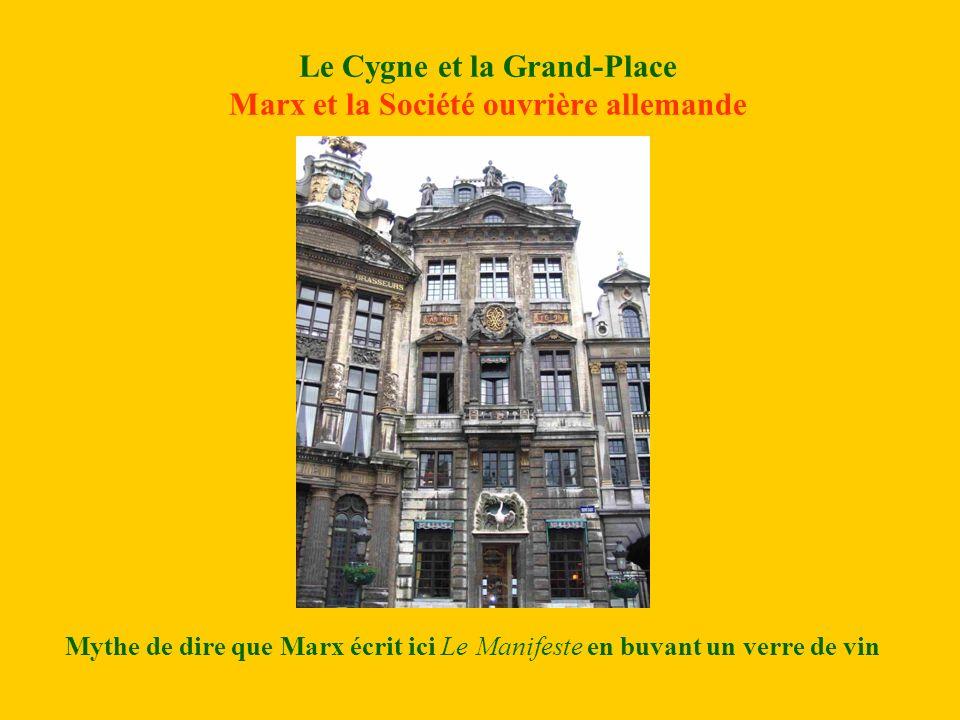 Le Cygne et la Grand-Place Marx et la Société ouvrière allemande