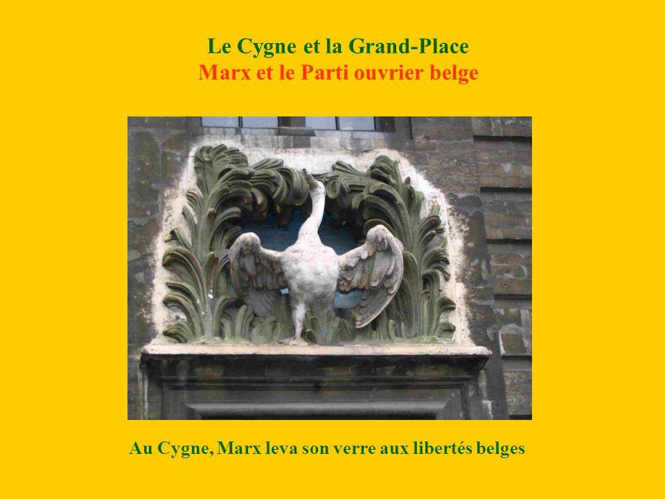 Le Cygne et la Grand-Place Marx et le Parti ouvrier belge