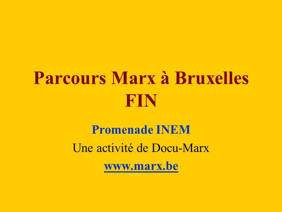 Parcours Marx à Bruxelles FIN