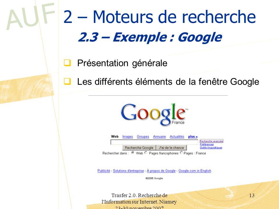 2 – Moteurs de recherche 2.3 – Exemple : Google Présentation générale