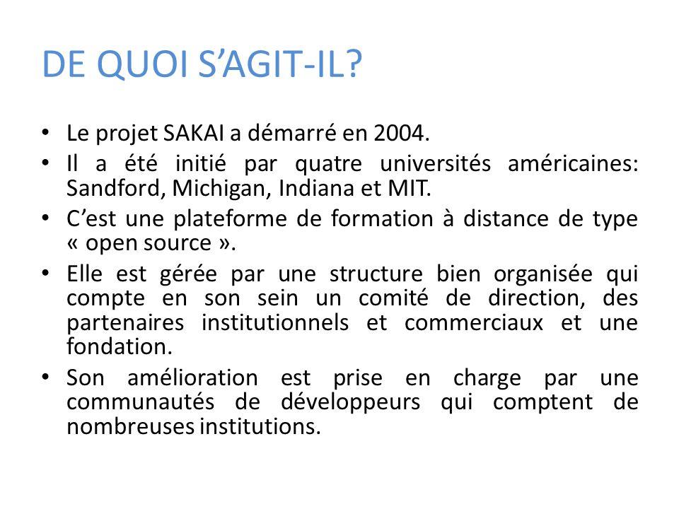 DE QUOI S'AGIT-IL Le projet SAKAI a démarré en 2004.
