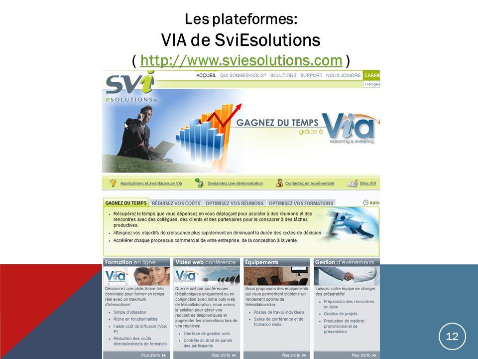 Les plateformes: VIA de SviEsolutions ( http://www.sviesolutions.com )