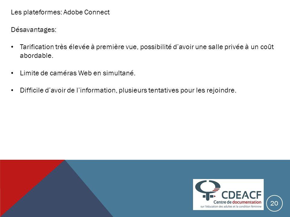 Les plateformes: Adobe Connect Désavantages: