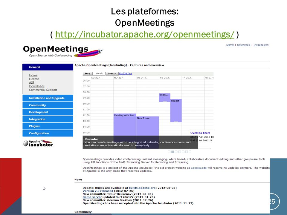 Les plateformes: OpenMeetings ( http://incubator. apache