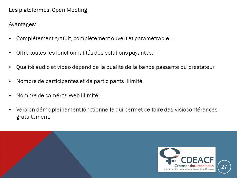 Les plateformes: Open Meeting Avantages:
