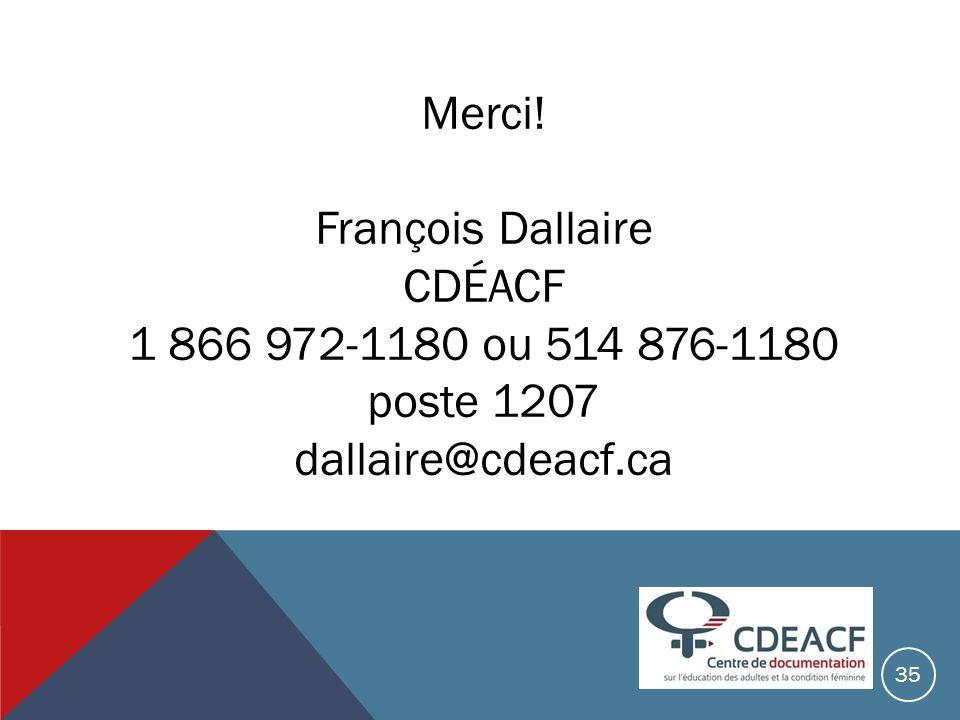 Merci! François Dallaire CDÉACF 1 866 972-1180 ou 514 876-1180 poste 1207 dallaire@cdeacf.ca