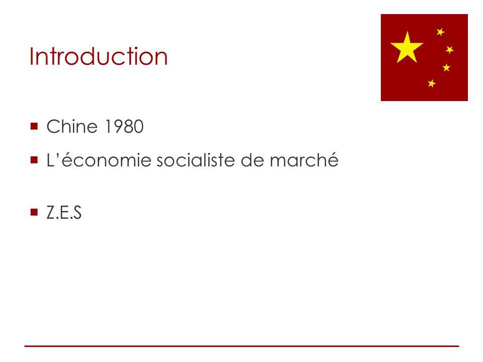Introduction Chine 1980 L'économie socialiste de marché Z.E.S