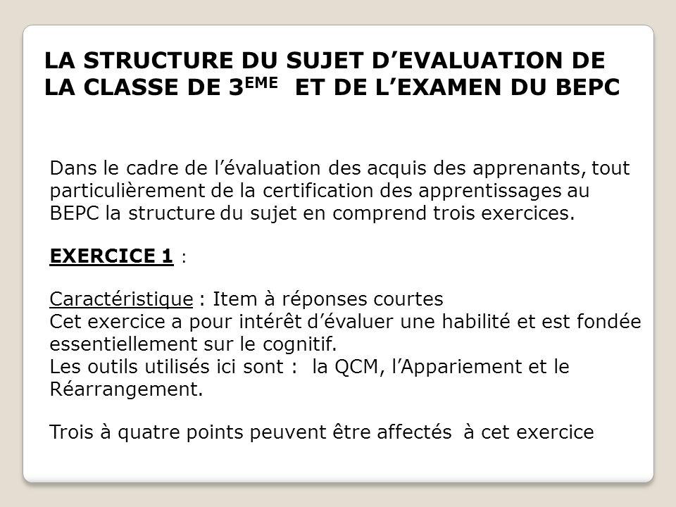 LA STRUCTURE DU SUJET D'EVALUATION DE LA CLASSE DE 3EME ET DE L'EXAMEN DU BEPC