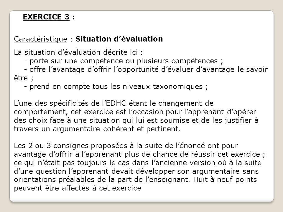 EXERCICE 3 : Caractéristique : Situation d'évaluation La situation d'évaluation décrite ici :