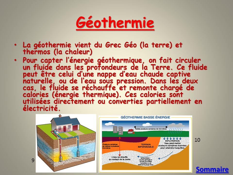 Géothermie La géothermie vient du Grec Géo (la terre) et thermos (la chaleur)
