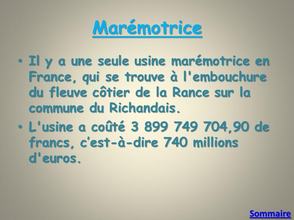 Marémotrice Il y a une seule usine marémotrice en France, qui se trouve à l embouchure du fleuve côtier de la Rance sur la commune du Richandais.