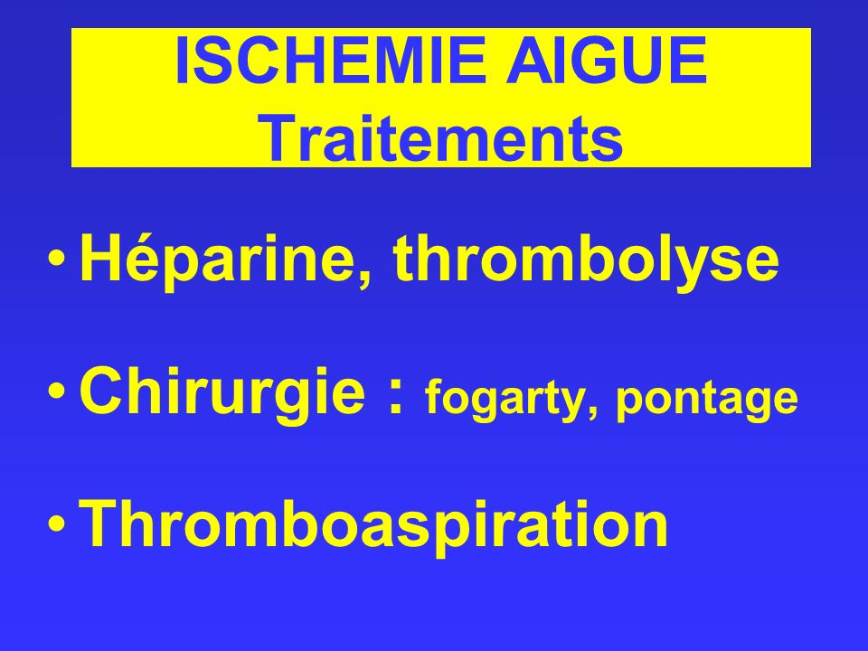 ISCHEMIE AIGUE Traitements