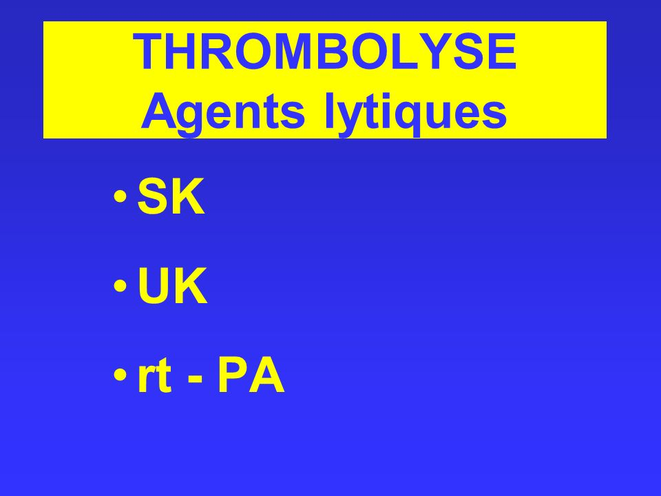 THROMBOLYSE Agents lytiques