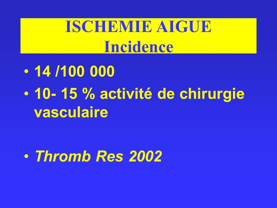 ISCHEMIE AIGUE Incidence