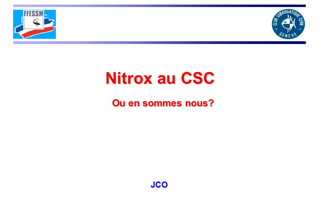 Nitrox au CSC Ou en sommes nous
