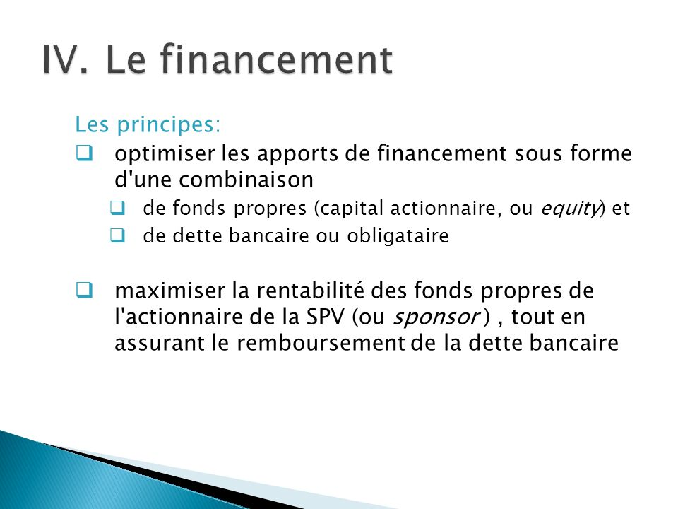 Le financement Les principes: