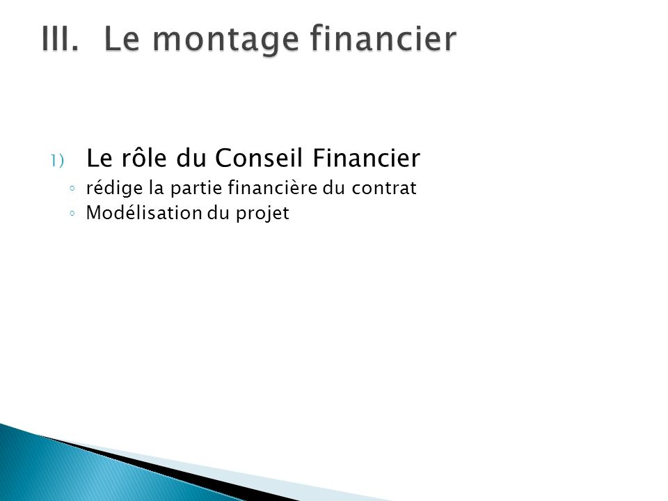 Le montage financier Le rôle du Conseil Financier