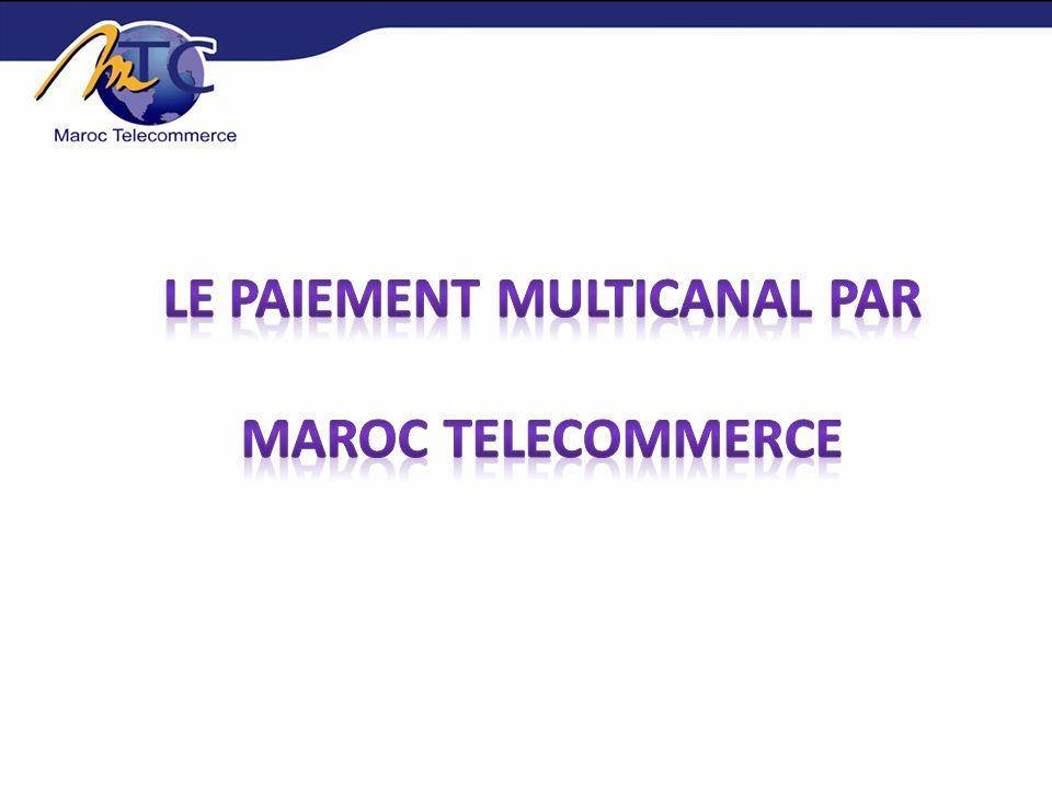 Le paiement multicanal par Maroc Telecommerce