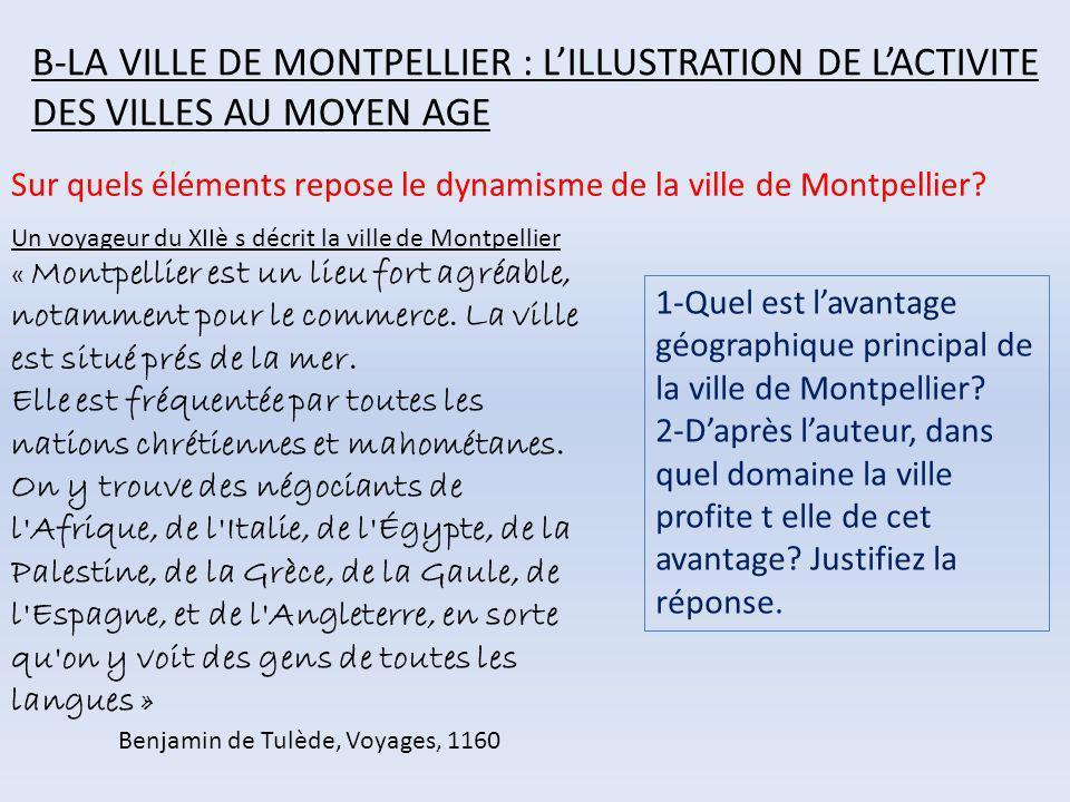 B-LA VILLE DE MONTPELLIER : L'ILLUSTRATION DE L'ACTIVITE DES VILLES AU MOYEN AGE