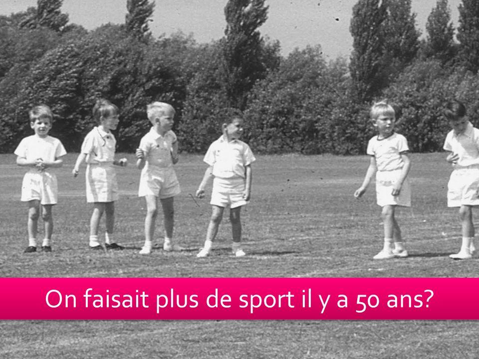 On faisait plus de sport il y a 50 ans