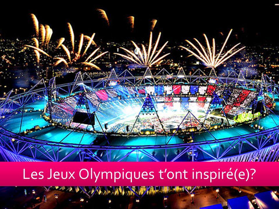 Les Jeux Olympiques t'ont inspiré(e)