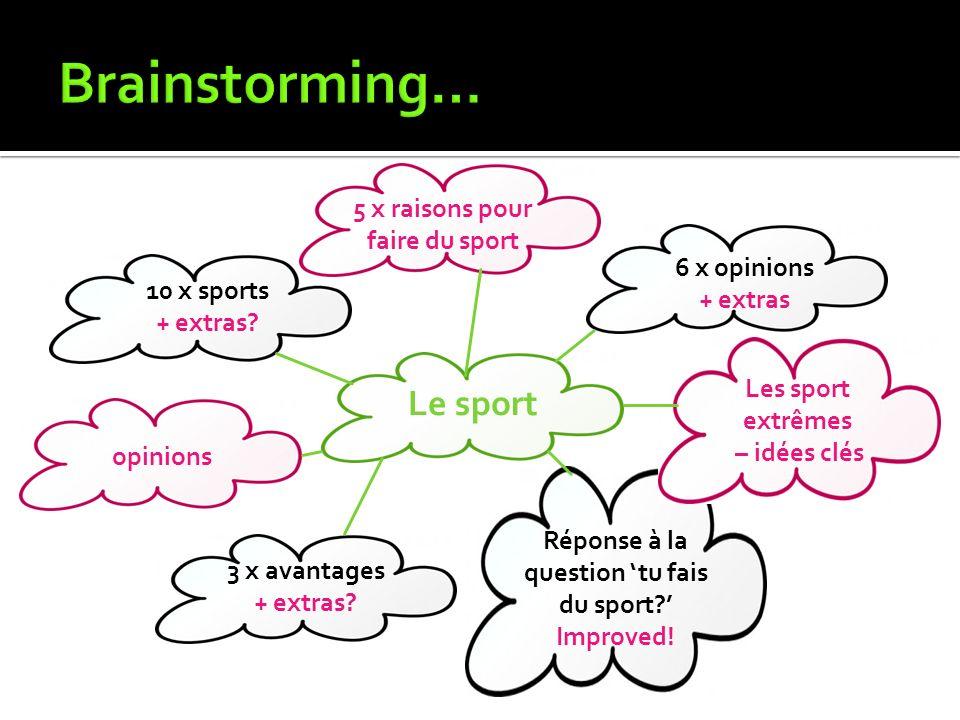 Brainstorming… Le sport 5 x raisons pour faire du sport 6 x opinions