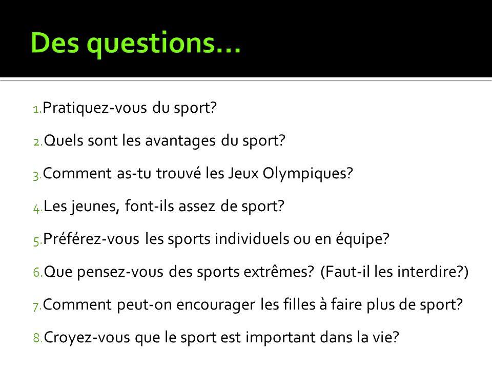 Des questions… Pratiquez-vous du sport