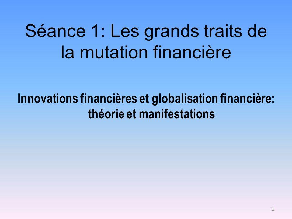 Séance 1: Les grands traits de la mutation financière