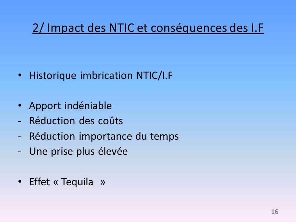 2/ Impact des NTIC et conséquences des I.F