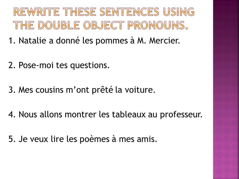 Rewrite these sentences using the double object pronouns.