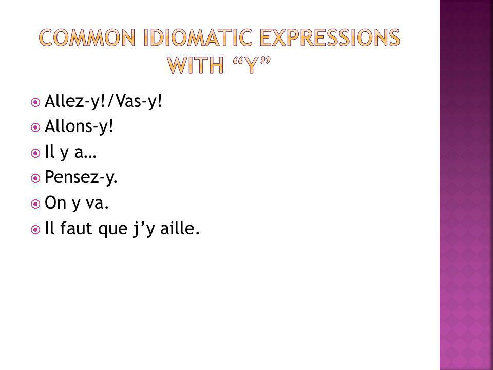 Common Idiomatic expressions with y