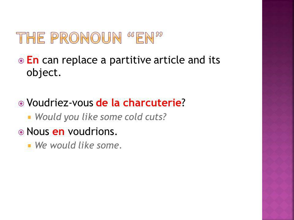 the pronoun en En can replace a partitive article and its object.