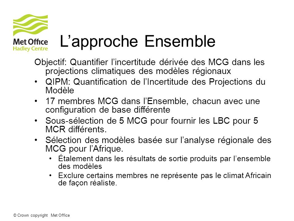 L'approche Ensemble Objectif: Quantifier l'incertitude dérivée des MCG dans les projections climatiques des modèles régionaux.