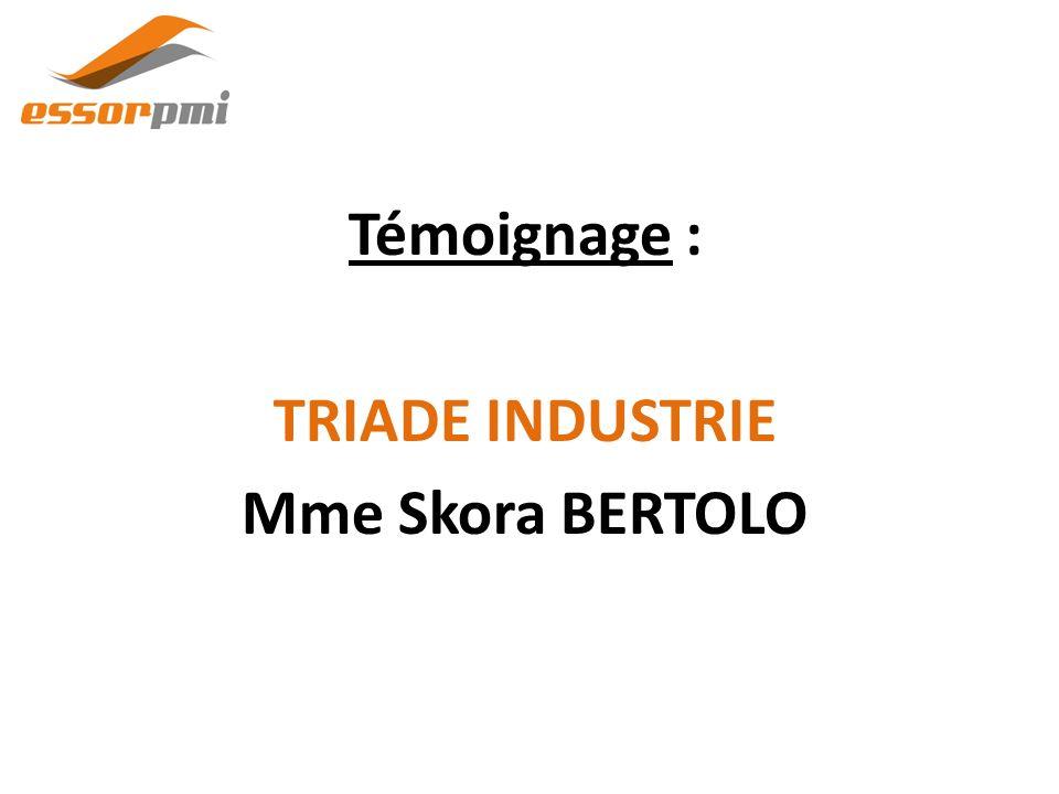 Témoignage : TRIADE INDUSTRIE Mme Skora BERTOLO