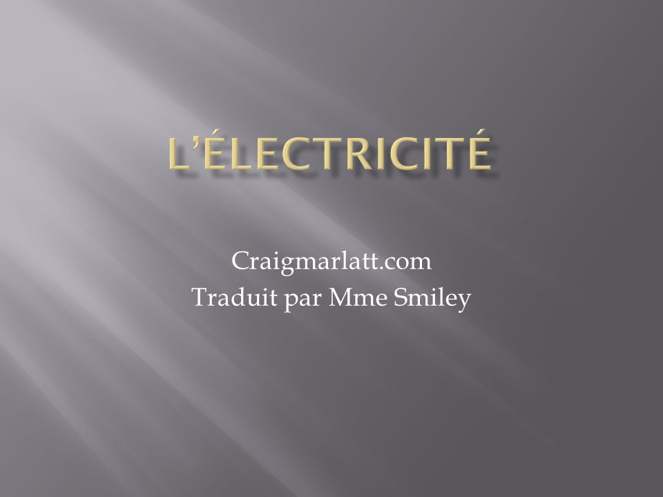 Craigmarlatt.com Traduit par Mme Smiley