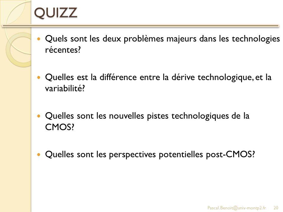 QUIZZ Quels sont les deux problèmes majeurs dans les technologies récentes