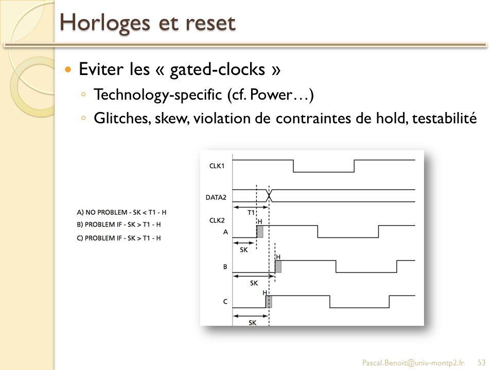 Horloges et reset Eviter les « gated-clocks »