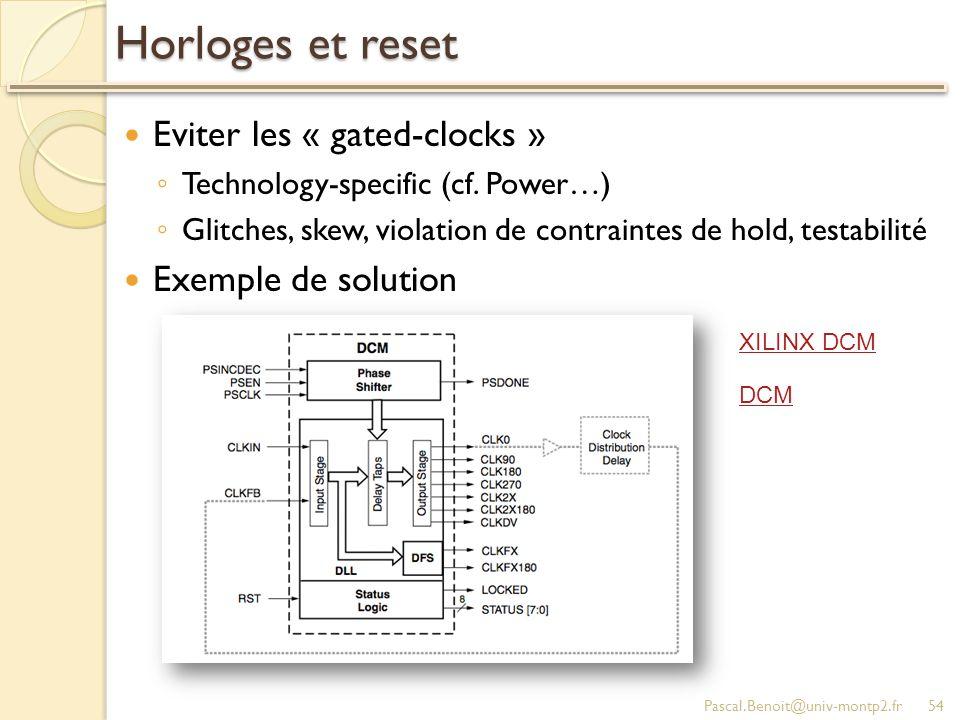 Horloges et reset Eviter les « gated-clocks » Exemple de solution