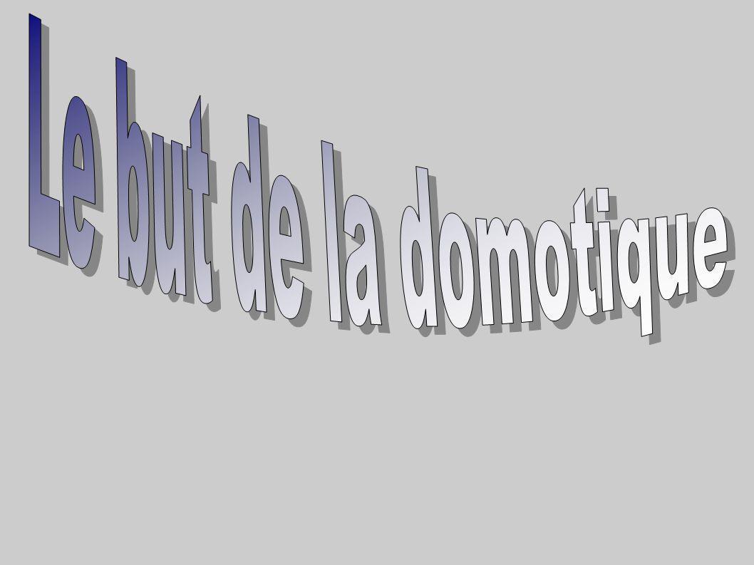 Le but de la domotique