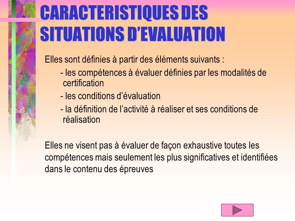 CARACTERISTIQUES DES SITUATIONS D'EVALUATION